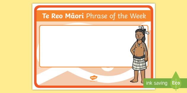 Phrase of the Week Display PosterTe Reo Māori - New Zealand Class Management, Te Reo Maori, Māori, Māori phrase