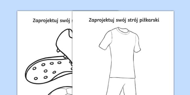 Zaprojektuj swój strój piłkarski po polsku