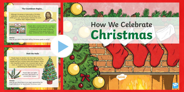 KS2 How We Celebrate Christmas PowerPoint - Christmas, Nativity, Jesus, xmas, Xmas, Father Christmas, Santa, Christmas celebrations, information