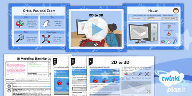 Computing: 3D Modelling SketchUp: 2D to 3D Year 5 Lesson Pack 1