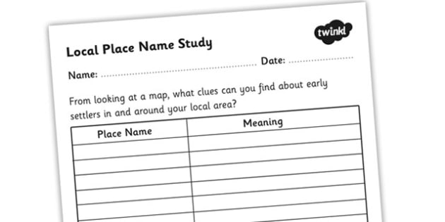 My Local Place Name Study Worksheet - place names, place name origins, where place names come from, history of places, places worksheet, names worksheet