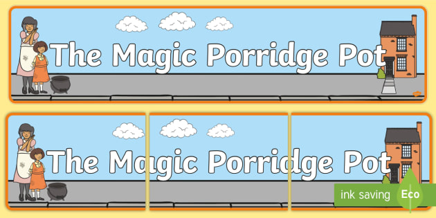 The Magic Porridge Pot Display Banner - magic, porridge, pot, little girl, lady, magic pot, display, banner, poster, sign, cook, magic words