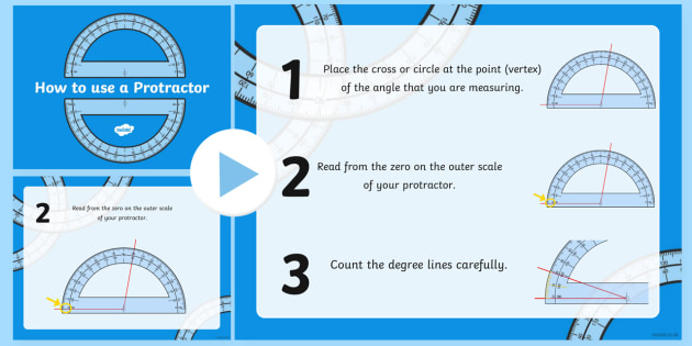 How to Use a Protractor PowerPoint - KS2 Measurement of Angles & Geometry