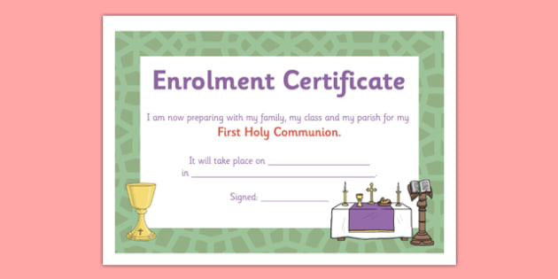 Enrolment Certificate - communion, holy communion, first communion, first holy communion, religion, christian, God, certificate, enrolment, preparation, eucharist