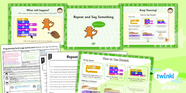 Computing: Programming Turtle Logo and Scratch: Repeat and Say Something Year 2 Lesson Pack 4