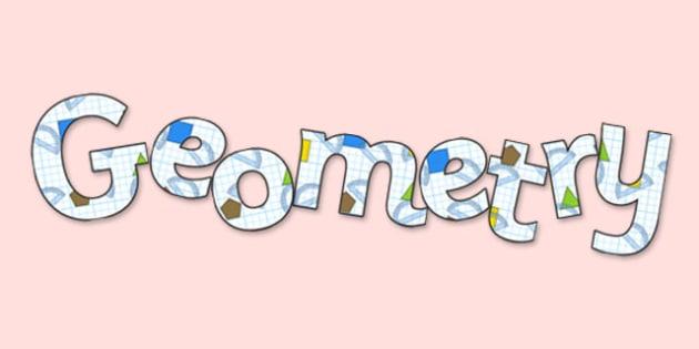 'Geometry' Display Lettering - geometry lettering, geometry, geometry display, geometry themed lettering, geometry display header, ks2 maths display, ks2