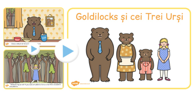 Goldilocks si cei trei ursi, lectura cu imagini, powerpoint, Romanian
