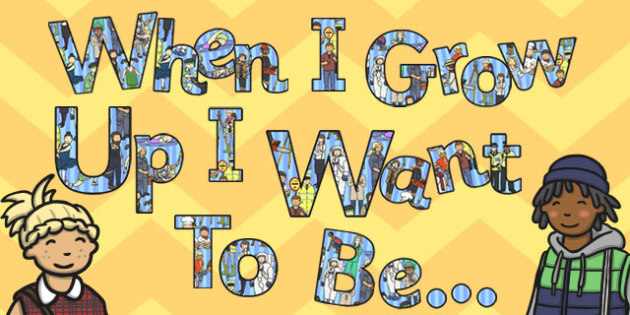 When I Grow Up I Want to Be Display Lettering - grow up, display