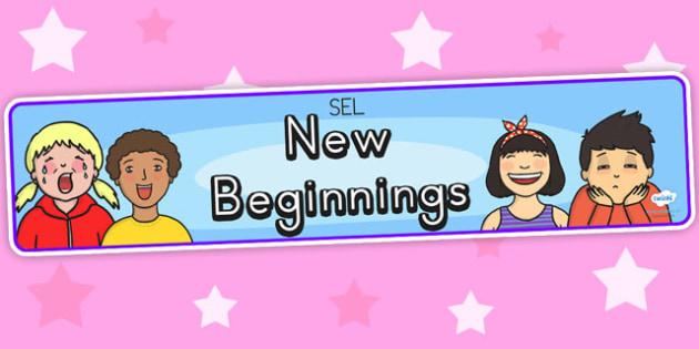 New Beginnings Display Banner SEL - ourselves, SEL, beginnings