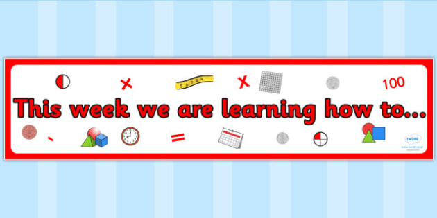 Maths Themed This week we are learning how to Display Banner