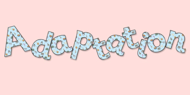 'Adaptation' Display Lettering - adaptation, adaptation lettering, adaptation display, adaptation display title, adaptation display word, ks2 science, ks2