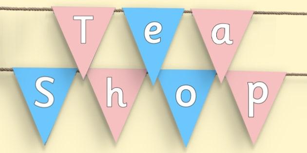 Tea Shop Display Bunting - tea shop, role play, bunting, display bunting, display