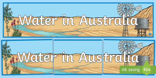Water in Australia Display Banner - Water in Australia, water, water use, water collection, river, lake, beach, water pollution,Australi