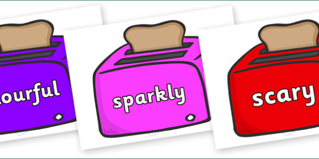 Wow Words on Toasters - Wow words, adjectives, VCOP, describing, Wow, display, poster, wow display, tasty, scary, ugly, beautiful, colourful sharp, bouncy