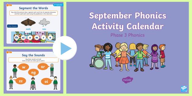 Phase 3 September Phonics Activity Calendar PowerPoint - Reading, Spelling, Game, Starter, Sounds