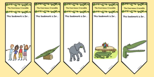 Editable Bookmarks to Support Teaching on The Enormous Crocodile - the enormous crocodile bookmarks, the enormous crocodile, bookmarks, roald dahl bookmarks