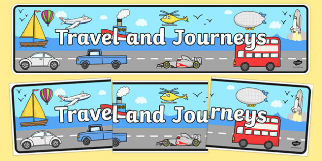 Travel and Journeys Display Banner - display, banner, display banner, travel and journeys, travel display banner, journeys display banner, travel and journeys banner, poster, sign, classroom display, themed banner