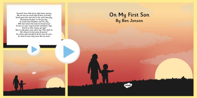 On My First Son' by Ben Jonson Poem PowerPoint - KS2, KS3, Poetry