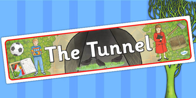 Display Banner to Support Teaching on The Tunnel - the tunnel, stories, books, banner, the tunnle