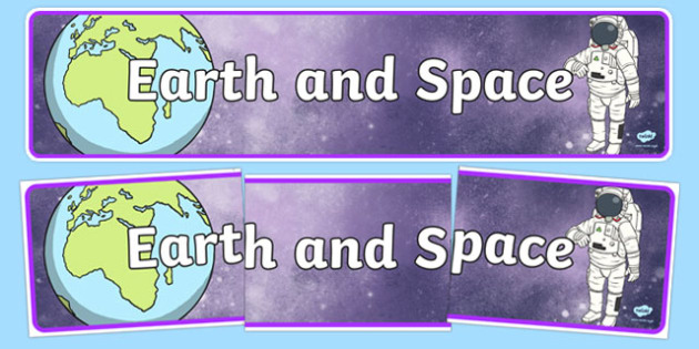 Earth and Space Display Banner - space, astronaut, planets, earth, space, display, banner, sign, poster, rocket, humans, aliens