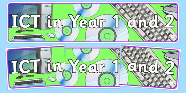 ICT In Years 1 and 2 Display Banner - ICT, primary, year 1 and 2, 1 and 2, display, banner, sign, poster, Computer Area, ICT Area, computer, technology, IT
