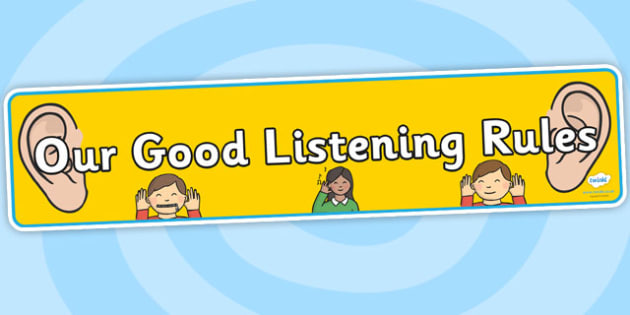 Our Good Listening Rules Display Banner - our good listening rules, display banner, banner, header, banner for display, display header, header for display