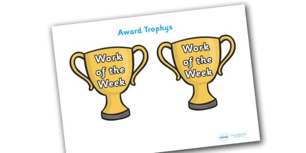 Work of the Week Award Trophies - work of the week award trophies, work of the week, work, week, trophy, trophies, certificates, award, well done, reward, medal, rewards, school, general, certificate, achievement