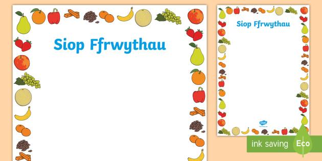 Poster Siop Ffrwythau (Golygadwy) Posteri Chwarae Rôl - siop, ffrwythau, arwydd, poster, bwyd, iach, iachus, heini, byrbryd, byrbrydau,Welsh