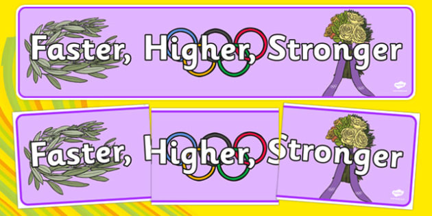 Faster, Higher, Stronger Olympics Display Banner - the olympics, rio olympics, 2016 olympics, rio 2016, faster, higher, stronger, olympics, display banner