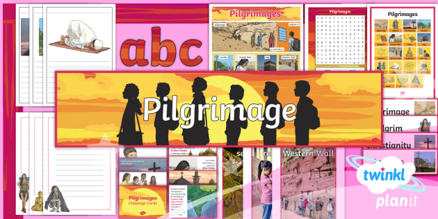 RE: Pilgrimages Year 4 Additional Resources