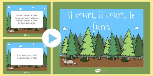 Il Court, Il Court, Le Furet Nursery Rhyme PowerPoint French - french, il court il court le furet, nursery rhyme