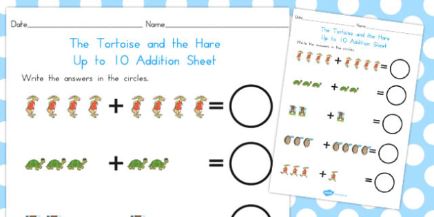 The Tortoise and the Hare Up to 10 Addition Sheet - numeracy