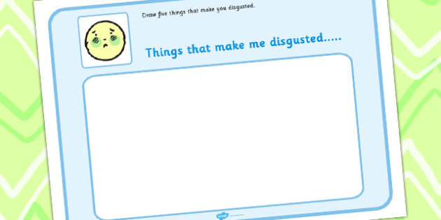 Draw 5 Things That Make You Disgusted - draw, disgust, feelings