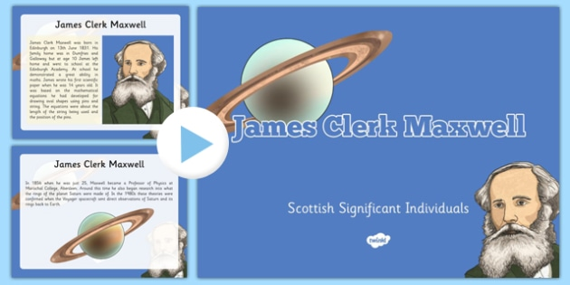 Scottish Significant Individuals James Clerk Maxwell Sequencing PowerPoint - CfE, significant individuals, science, maths, engineering, electromagnetic radiation