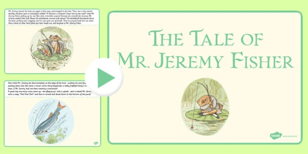 The Tale of Mr Jeremy Fisher PowerPoint - mr jeremy fisher, powerpoint, story, beatrix potter