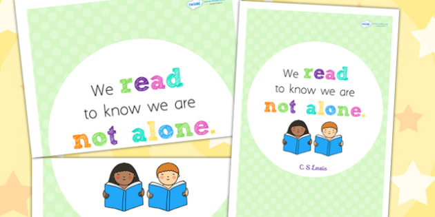 We Read To Know We Are Not Alone Motivational Poster - reading