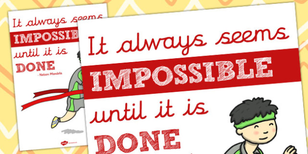 It Always Seems Impossible Until It Is Done Motivational Poster