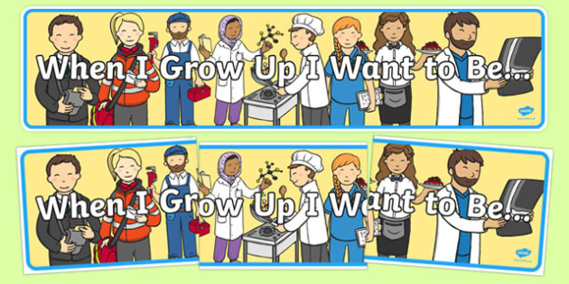 When I Grow Up Display Banner - growing up, human growth, ourselves, all about me, professions, banner, display