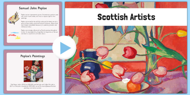Scottish Artists PowerPoint - CfE, Scottish Artists, art, scotland, sir henry raeburn, samuel john peploe, jack vettriano, alison watt, douglas gordon