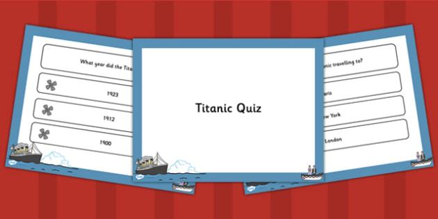 The Titanic PowerPoint Quiz - titanic, powerpoint, quiz, history