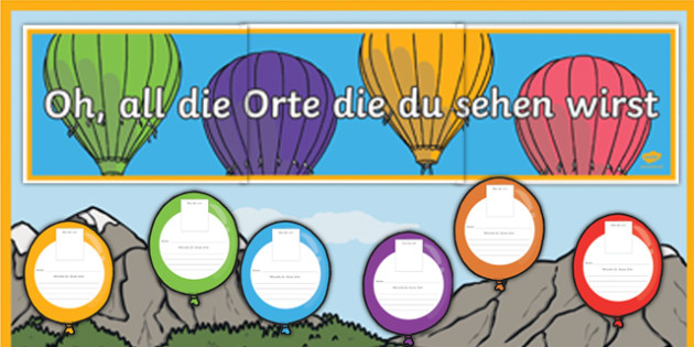 Oh, all die Orte die du sehen wirst New Class Balloon Activity Display Pack German - german, Back to School, new start, new class, display, first day activity, welcome display, Dr. Seuss, balloons, transition