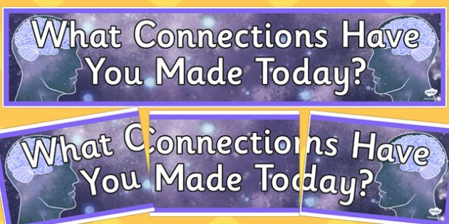 What Connections Have You Made Today? Display Banner - display