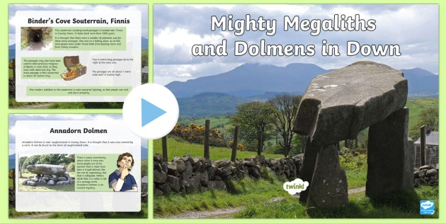Mighty Megaliths and Dolmens in Down PowerPoint - history, megaliths, stone, Christian, ancient, monument, Northern Ireland, County Down, dolmen, cair