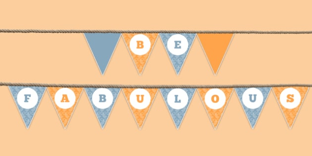 Be Fabulous Bunting - be fabulous, bunting, display bunting, display, school leavers