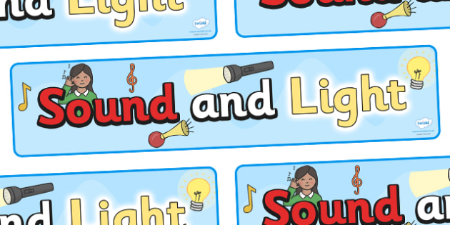Sound and Light Display Banner - sound and light display banner, sound and light, light, sound, display, banner, sign, poster, Light and Dark, Day and Night, A4, science, day, night, shadow, reflection, reflective, bright, tint, colour, shade