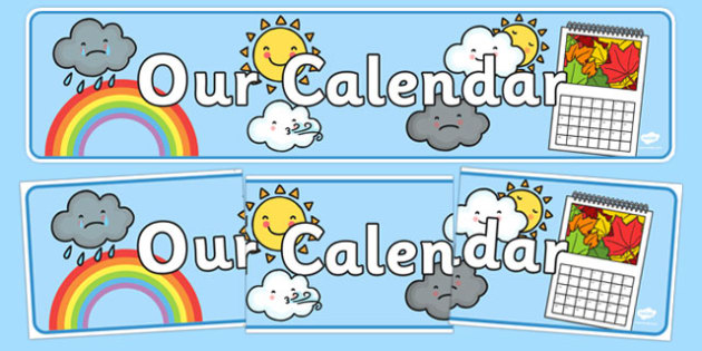 Our Calendar Display Banner  - calendar, classroom calendar, months of the year, weather chart, display, banner