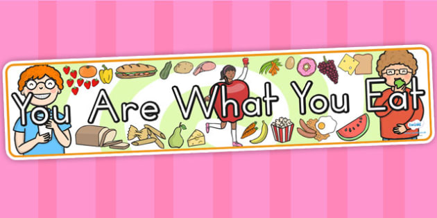 You Are What You Eat Display Poster - food, eating, display