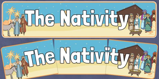 Nativity Display Banner - Christmas, xmas, Happy Christmas, banner, display, sign, poster, tree, advent, nativity,  santa, father christmas, Jesus, tree, stocking, present, activity, cracker, angel, snowman, advent