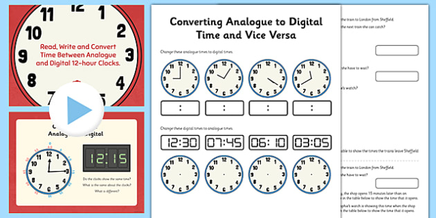 Converting Analogue to Digital Time and Vice Versa Lesson Pack - converting, analogue, time
