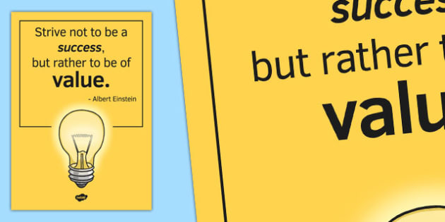Strive Not To Be a Success, But Rather To Be of Value - albert einstein, display, poster